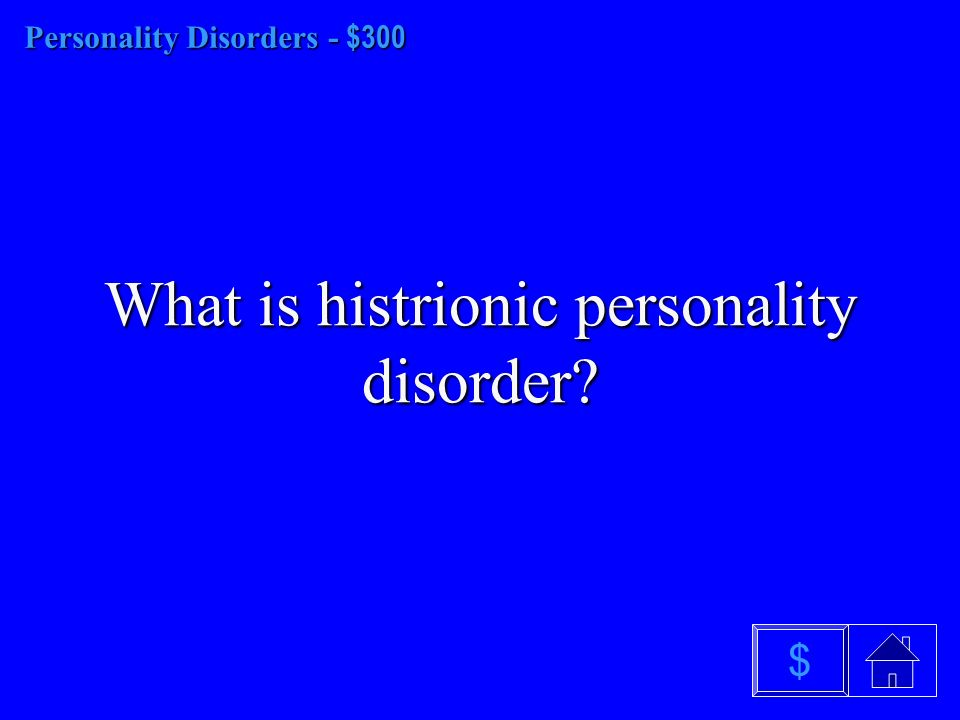Personality Disorders- $200 Personality Disorders - $200 What is antisocial personality disorder $