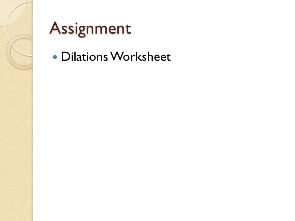 Dilations Section 97 Dilation A Is Transformation That. 8 Assignment Dilations Worksheet. Worksheet. Dilations Worksheet At Mspartners.co