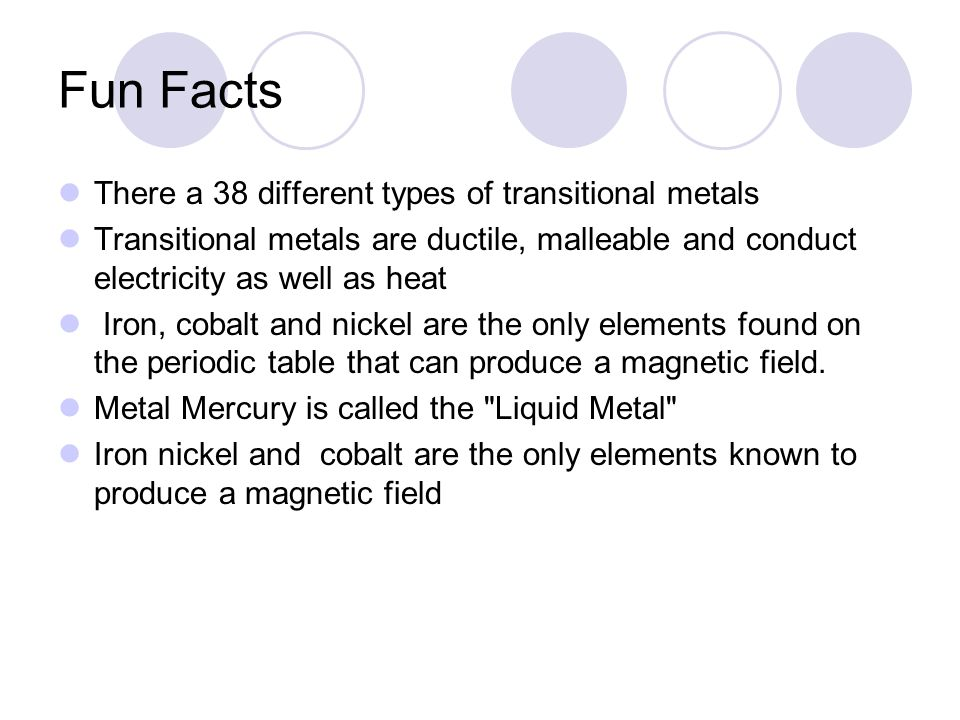Transitional metals by brianna falconer danisha brown dylan neary fun facts there a 38 different types of transitional metals transitional metals are ductile malleable urtaz Choice Image