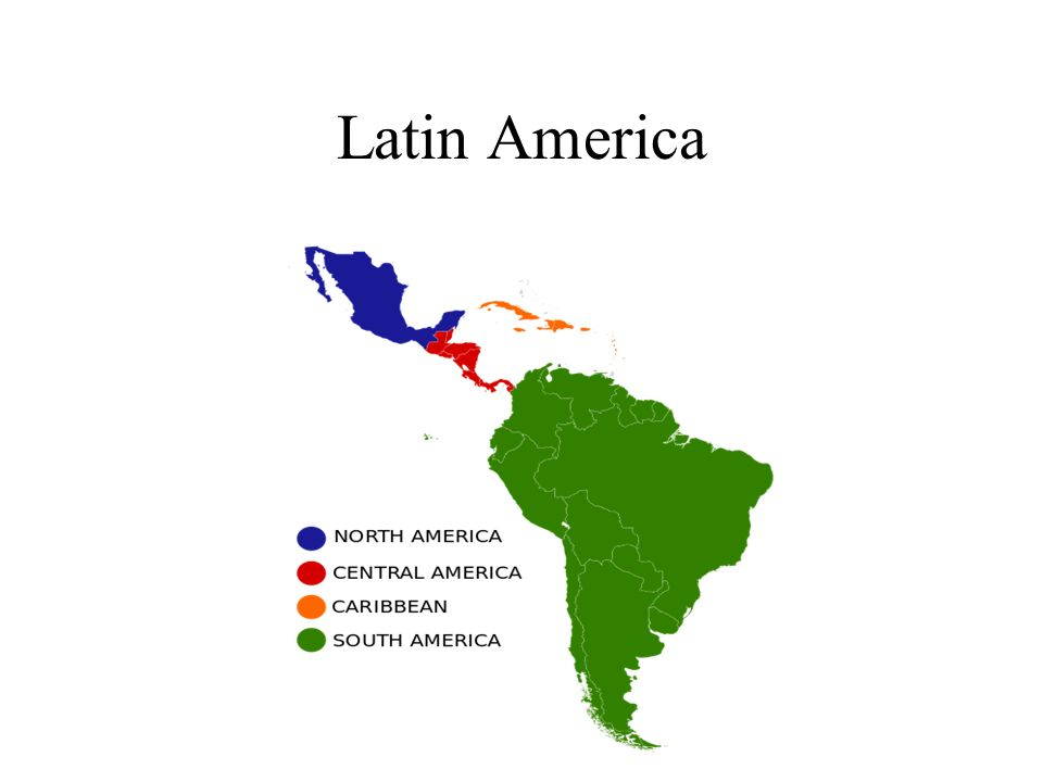 Latin America. What IS Latin America? Reaches from the Rio Grande to ...