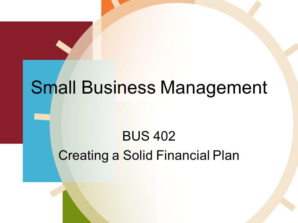 small business management bus 402 creating a solid financial plan