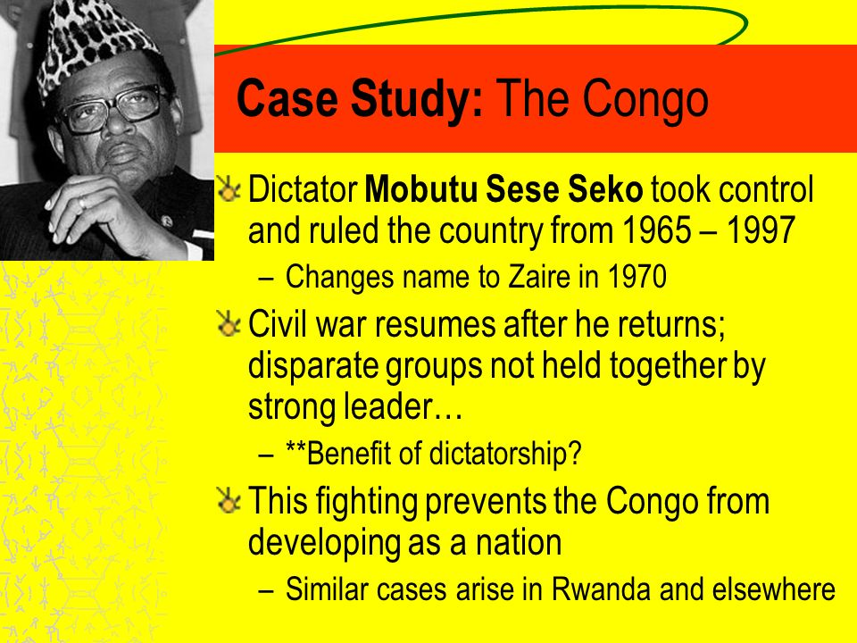 Case Study: The Congo Civil war begins when Katanga province tries to separate –Long fight to bring it back