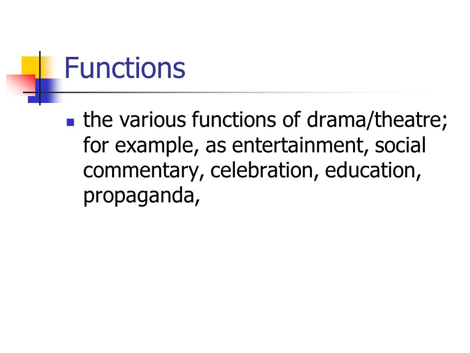 what are the functions of drama
