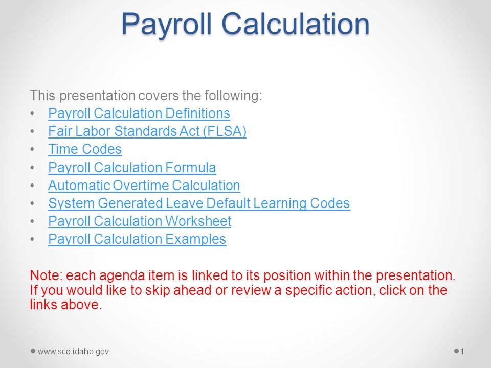 Payroll Calculation This presentation covers the following Payroll