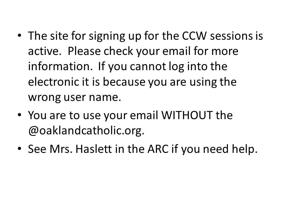 The site for signing up for the CCW sessions is active.