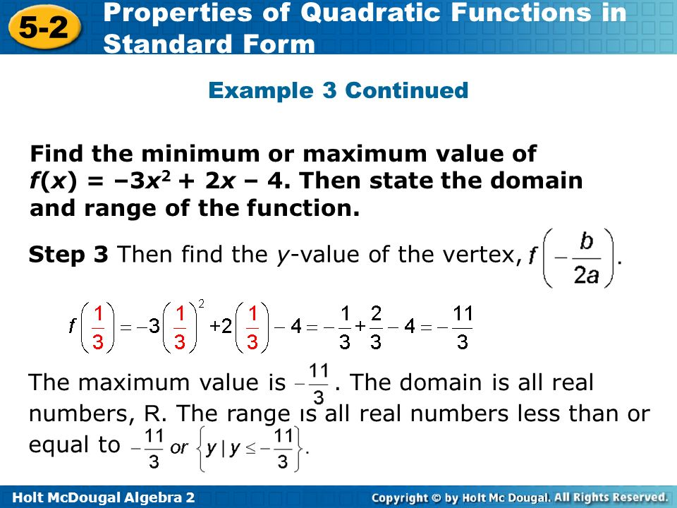 Holt McDougal Algebra Properties of Quadratic Functions in Standard Form The maximum value is.