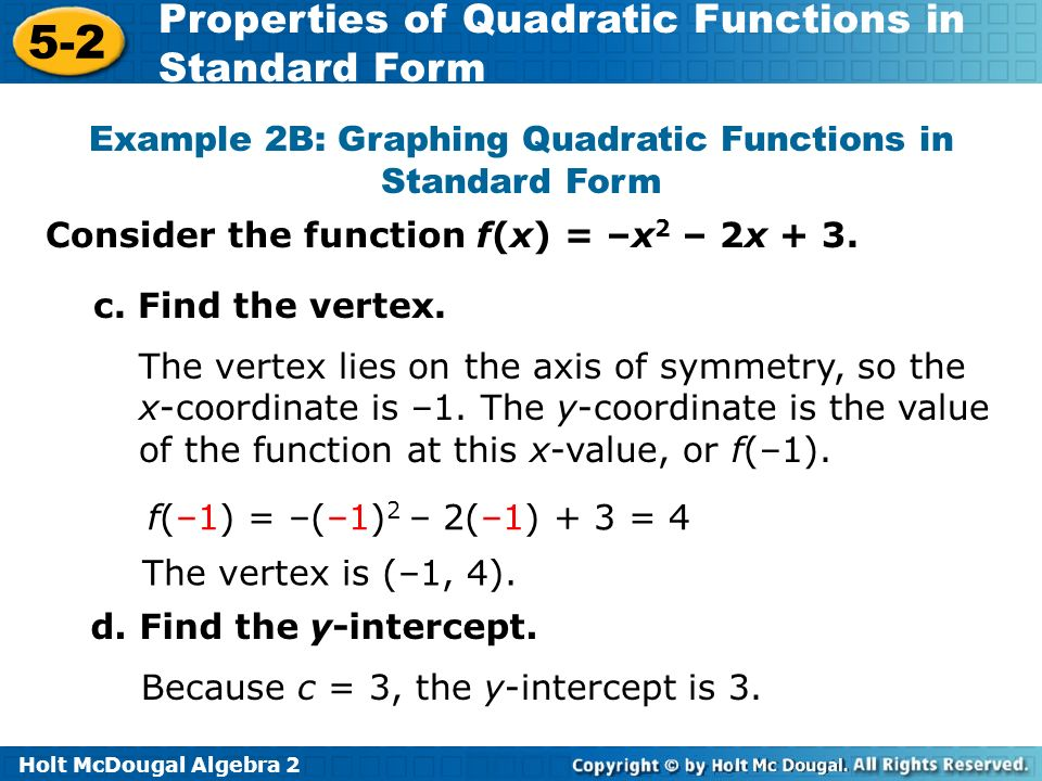 Holt McDougal Algebra Properties of Quadratic Functions in Standard Form Example 2B: Graphing Quadratic Functions in Standard Form c.