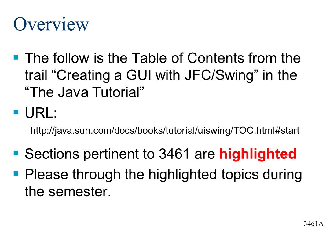 3461A Readings from the Swing Tutorial  3461A Overview