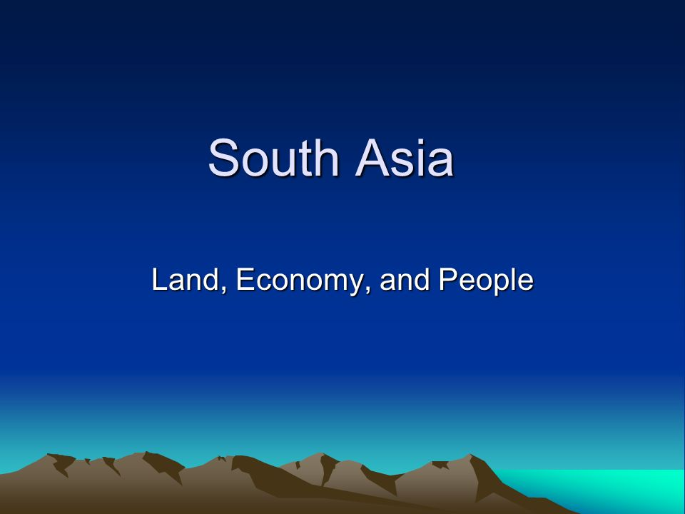 South Asia Land, Economy, and People