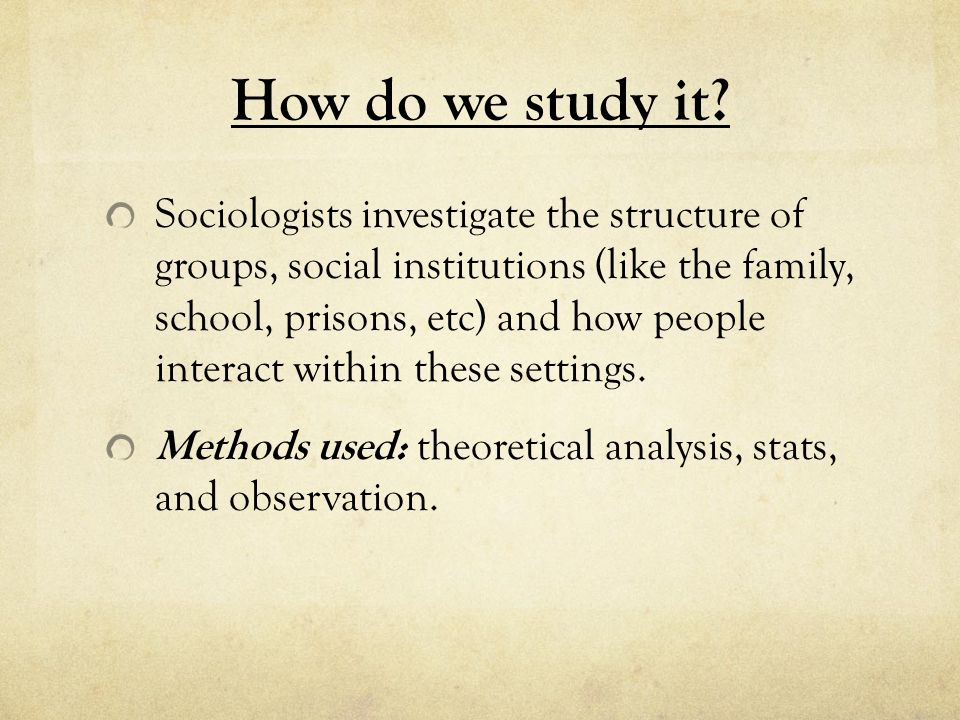 How do we study it.