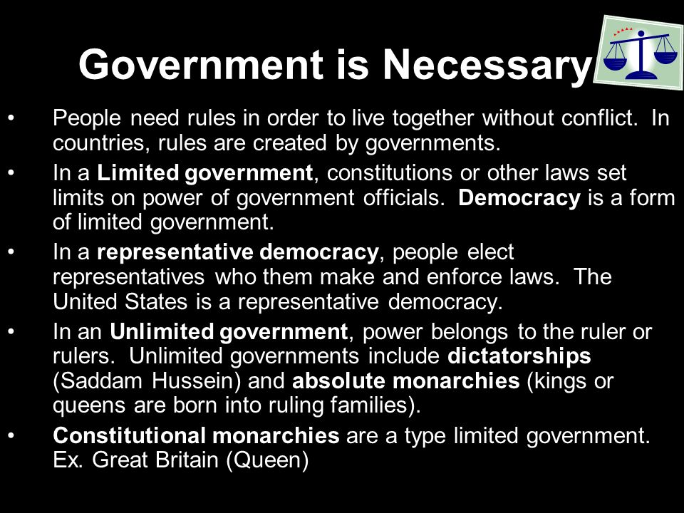 Government is Necessary: People need rules in order to live together without conflict.