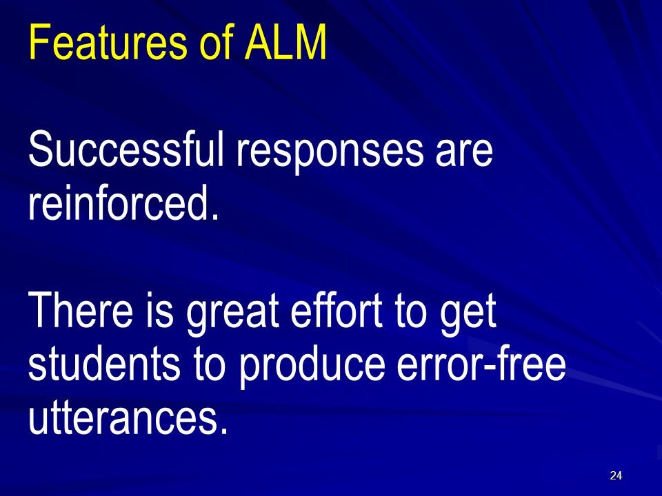 Features of ALM Successful responses are reinforced.