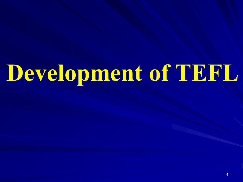 Development of TEFL 4