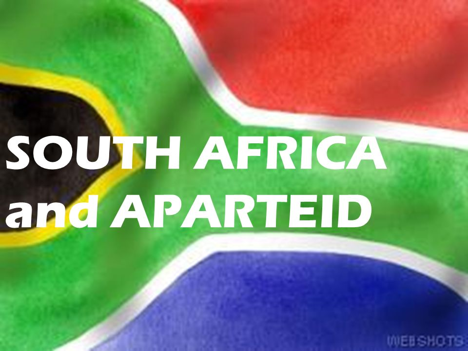 SOUTH AFRICA and APARTEID