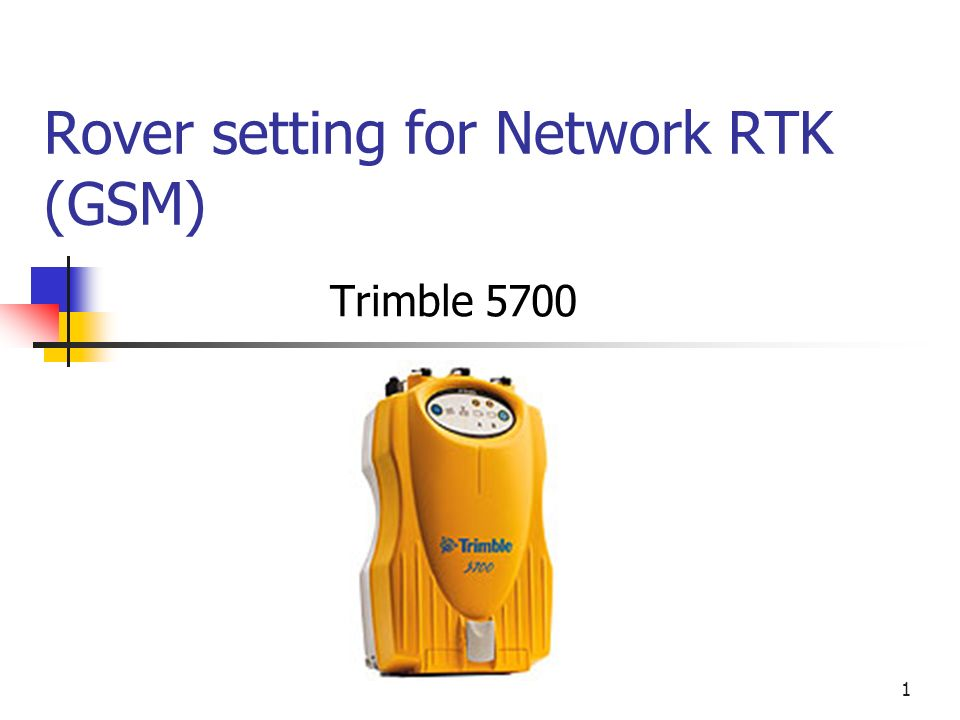 1 Rover setting for Network RTK (GSM) Trimble ppt download