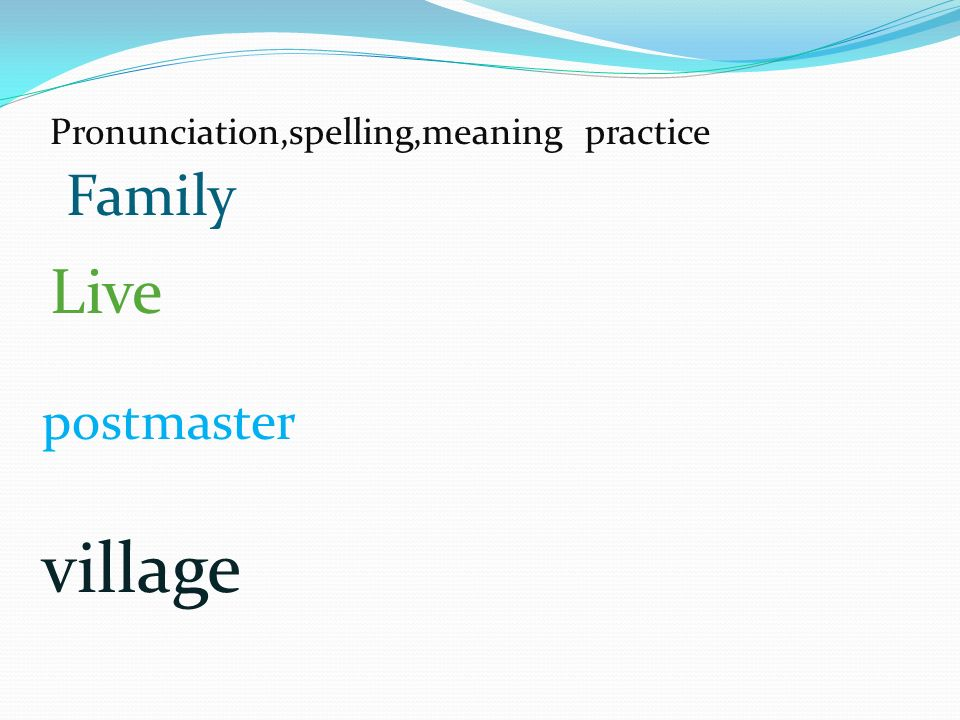 Family Live postmaster village Pronunciation,spelling,meaning practice