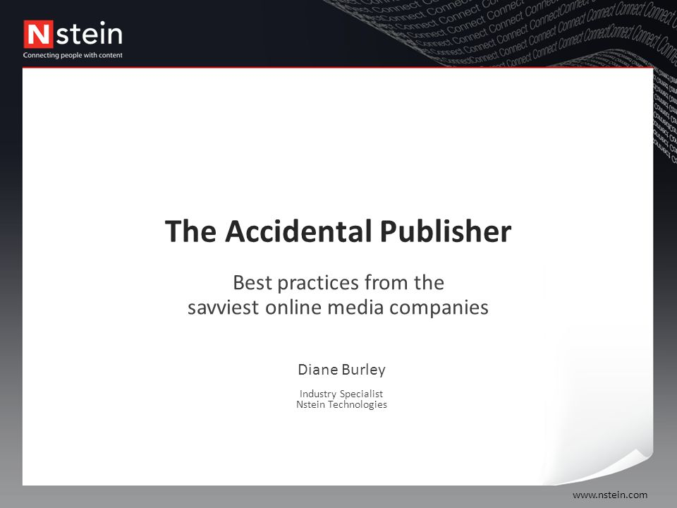 The Accidental Publisher Best practices from the savviest online media  companies Diane Burley Industry Specialist Nstein Technologies. - ppt  download