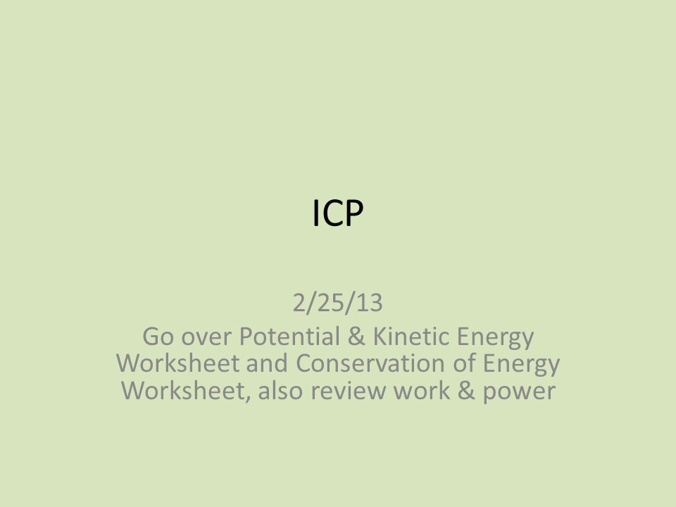 Icp 22513 Go Over Potential Kinetic Energy Worksheet And
