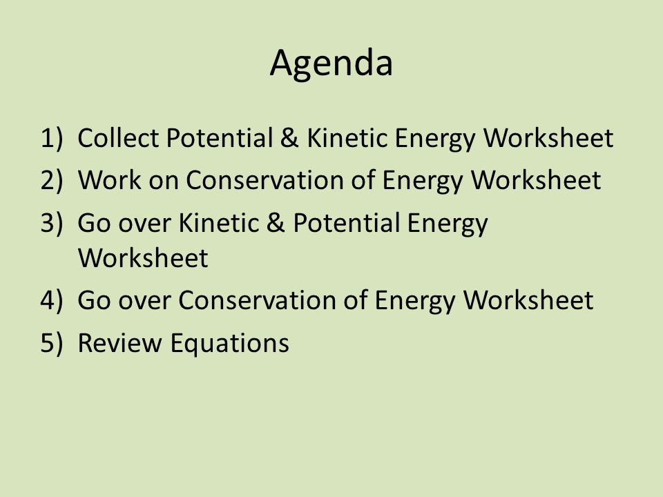 ICP 2/25/13 Go over Potential & Kinetic Energy Worksheet and ...