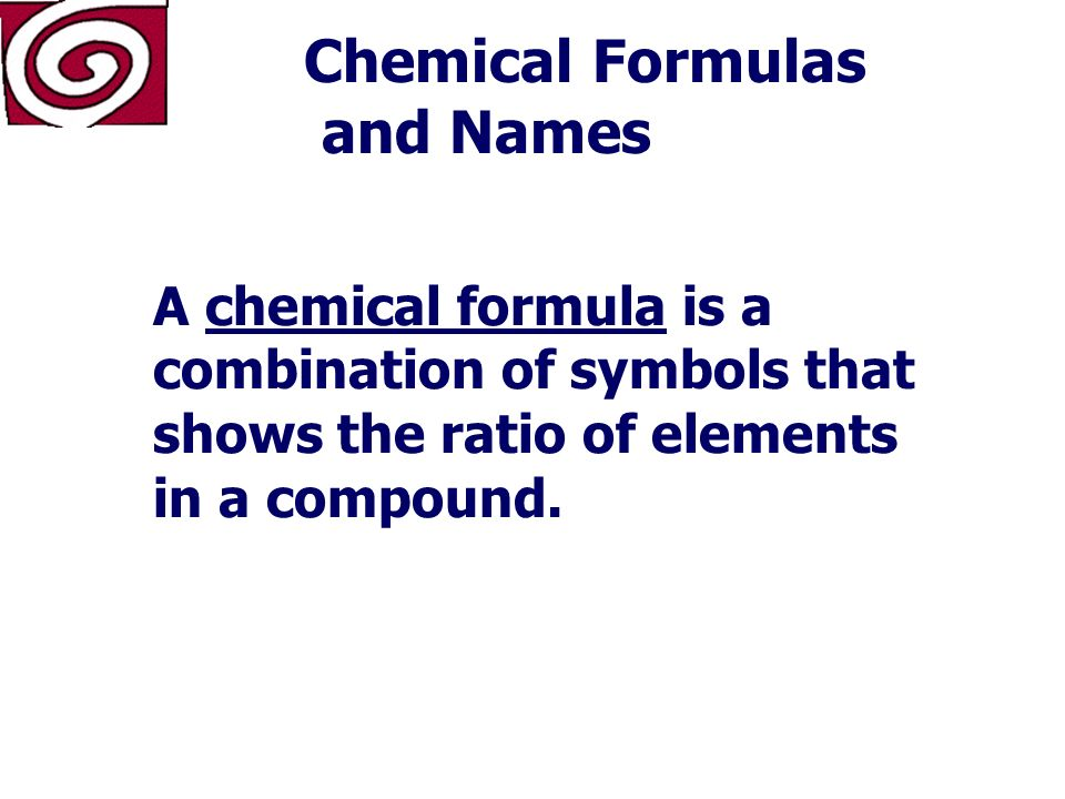 Chemical Formulas and Names What is a chemical formula.