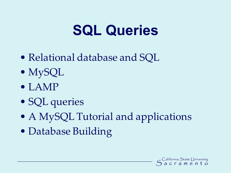 SQL Queries Relational database and SQL MySQL LAMP SQL queries A