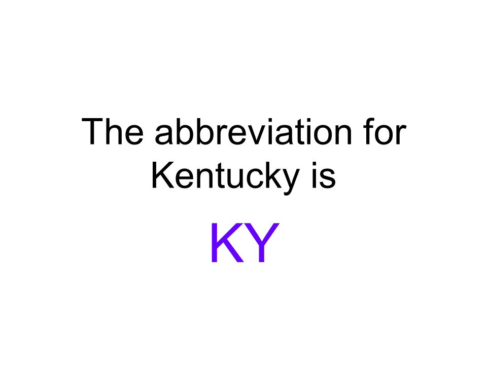 10 The Abbreviation For Kentucky Is KY