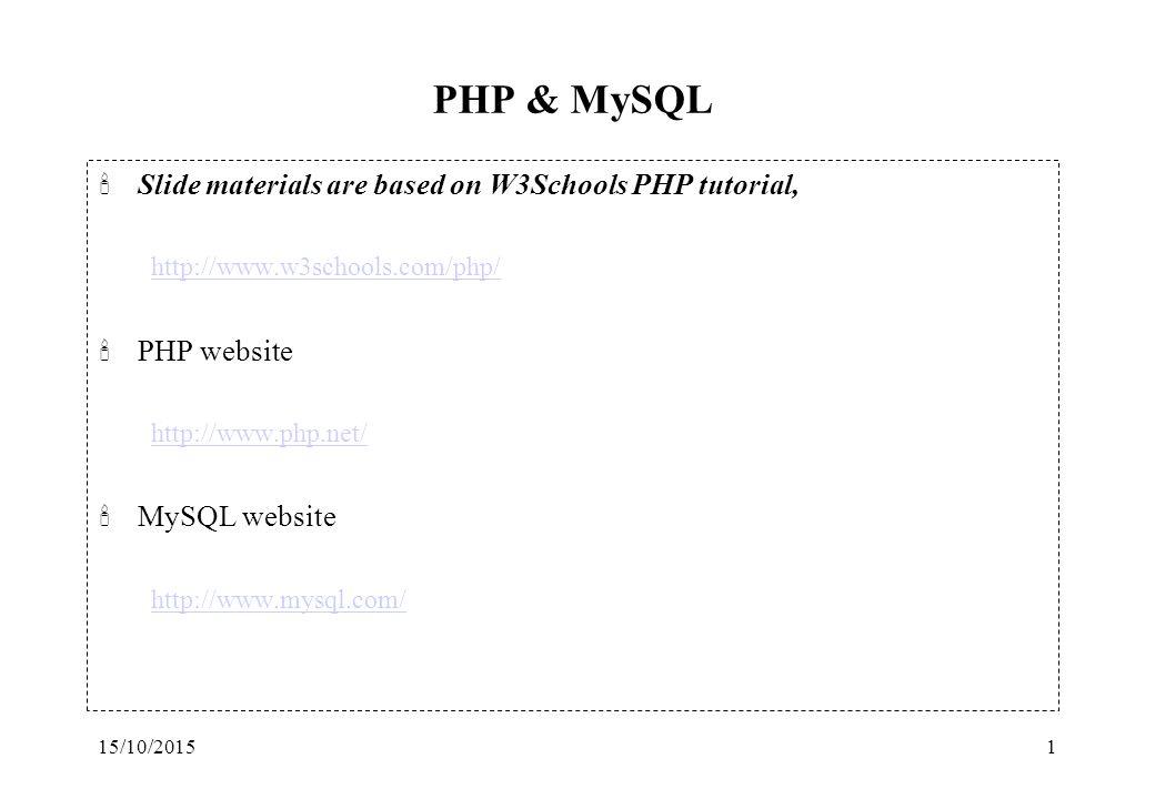 15/10/20151 PHP & MySQL 'Slide materials are based on