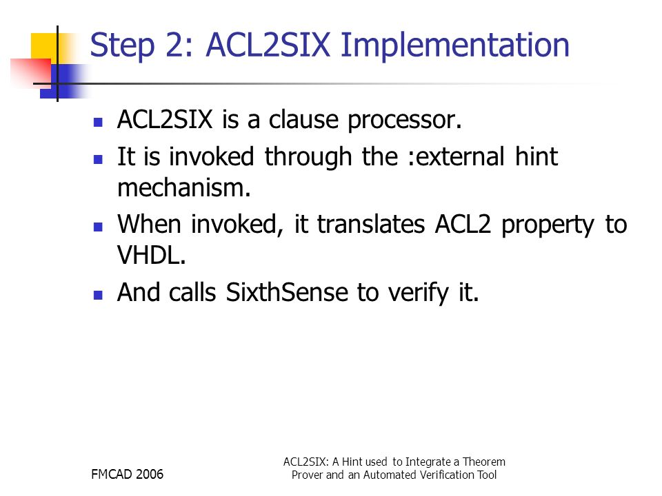 ACL2SIX: A Hint used to Integrate a Theorem Prover and an