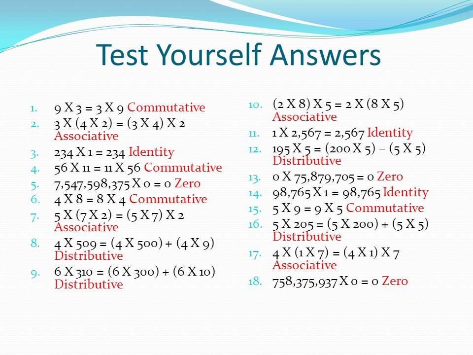 Test Yourself Answers 1. 9 X 3 = 3 X 9 Commutative 2.