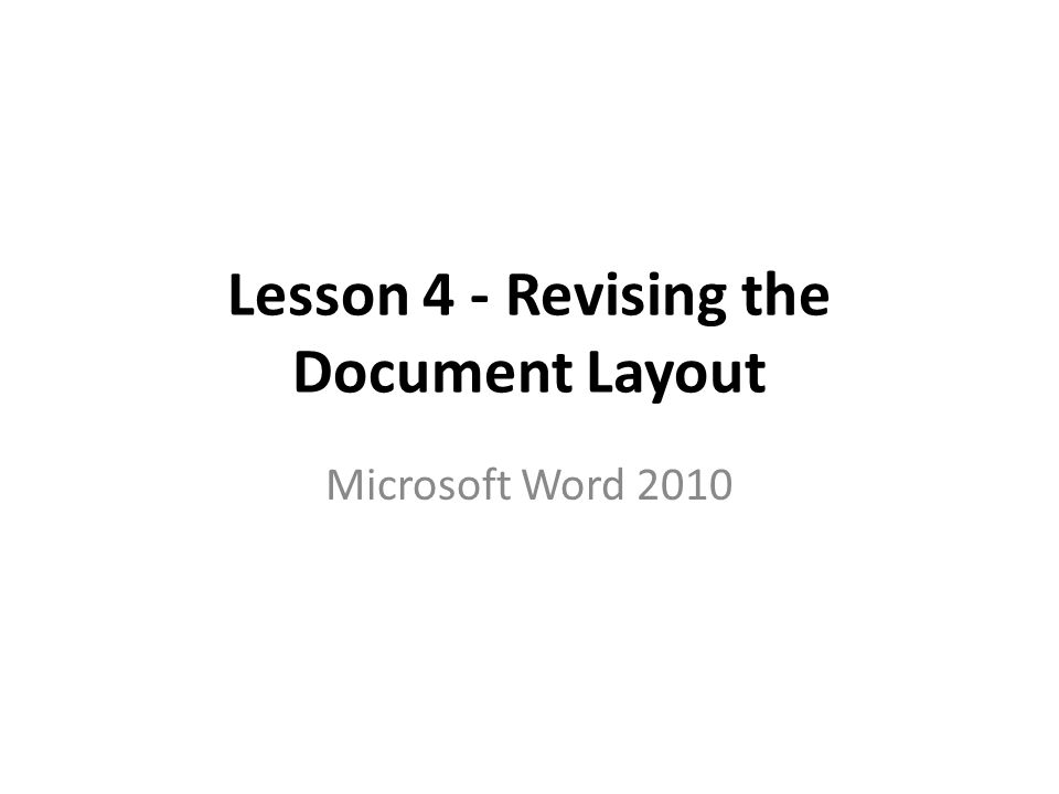 1 lesson 4 revising the document layout microsoft word 2010