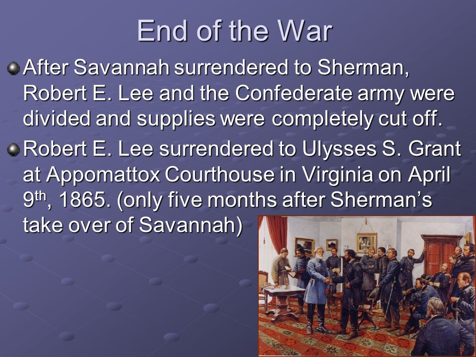 End of the War After Savannah surrendered to Sherman, Robert E.