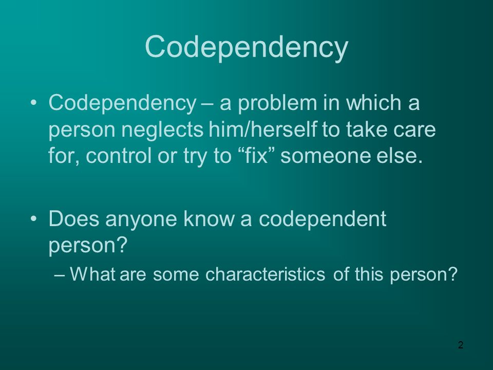 2 2 Codependency Codependency ...