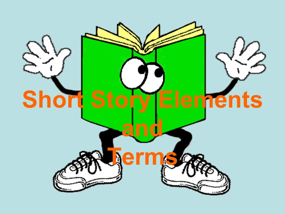 Short Story Elements and Terms