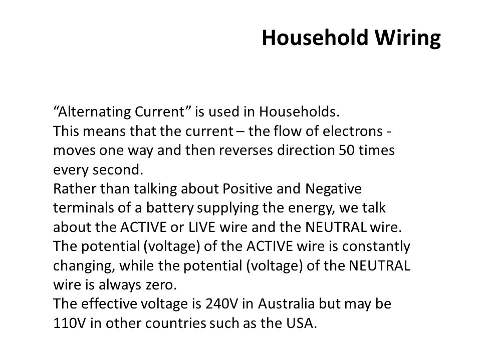 """Household Wiring """"Alternating Current"""" is used in Households. This ..."""