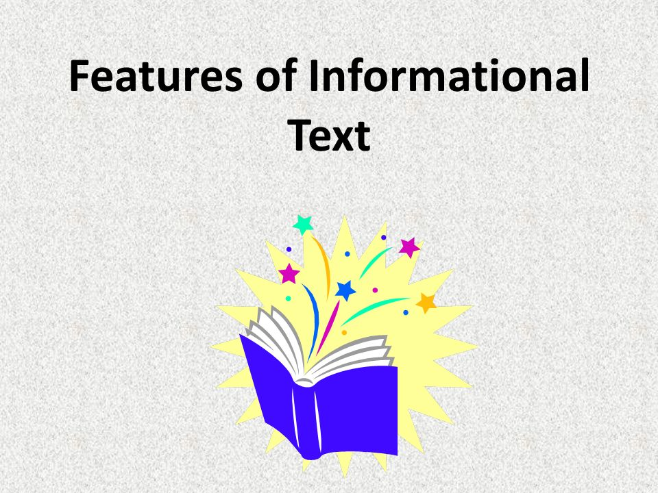 Features of Informational Text