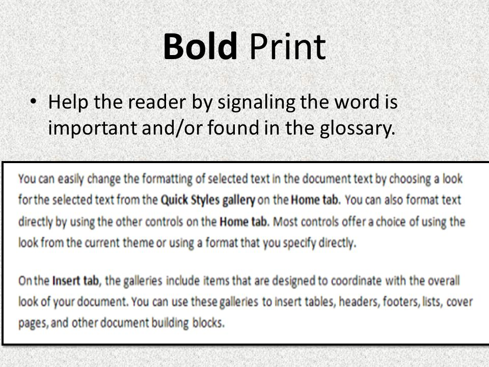 Bold Print Help the reader by signaling the word is important and/or found in the glossary.