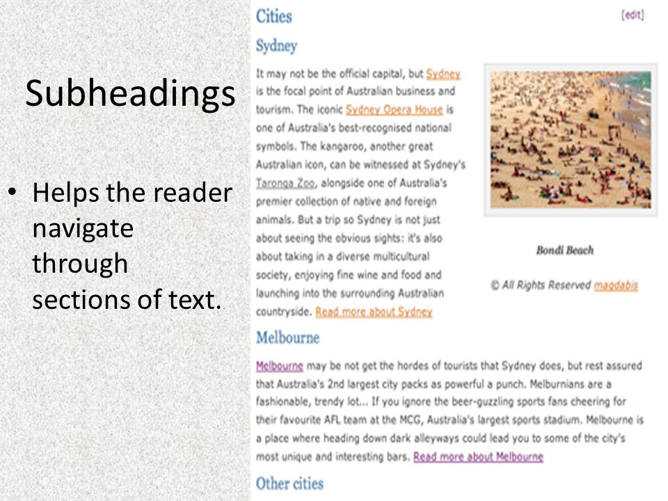 Subheadings Helps the reader navigate through sections of text.