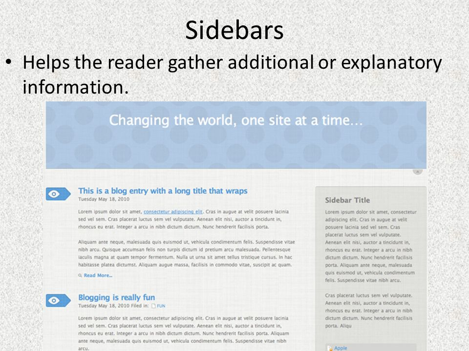 Sidebars Helps the reader gather additional or explanatory information.