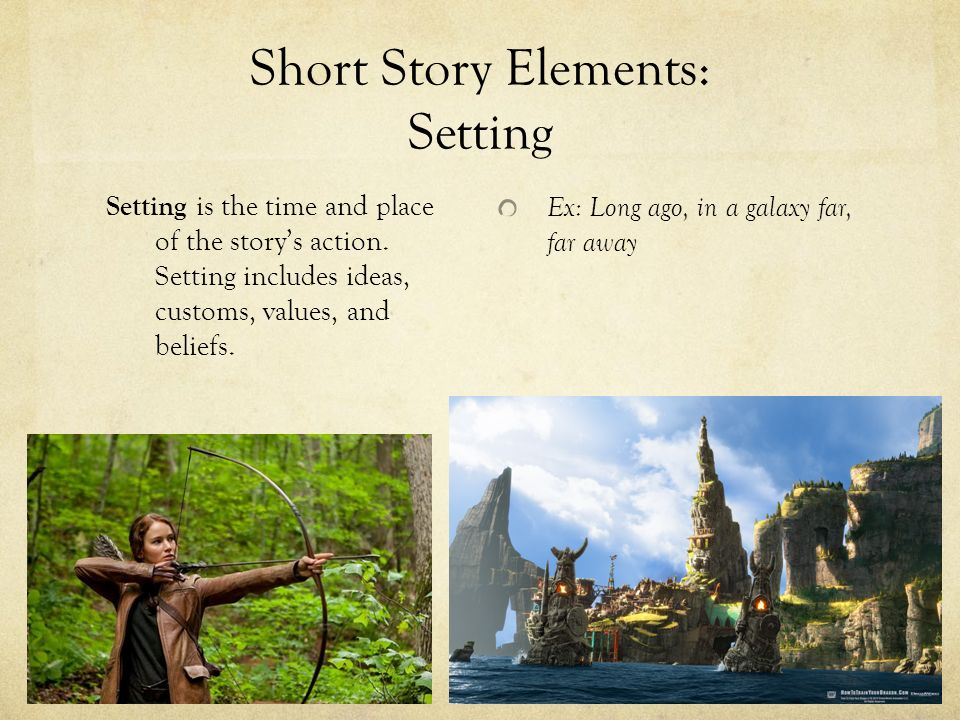 Short Story Elements: Setting Setting is the time and place of the story's action.