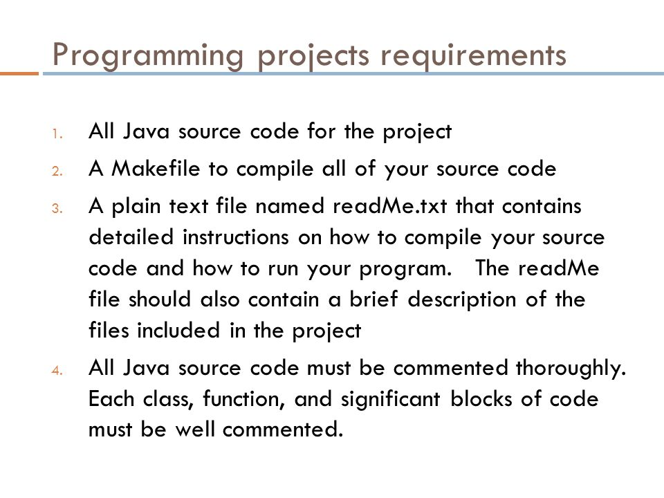 Programming projects requirements 1. All Java source code for the project 2.