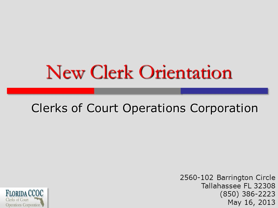 New Clerk Orientation Clerks of Court Operations Corporation