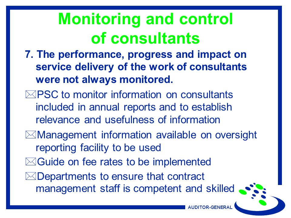 AUDITOR-GENERAL Monitoring and control of consultants 7.