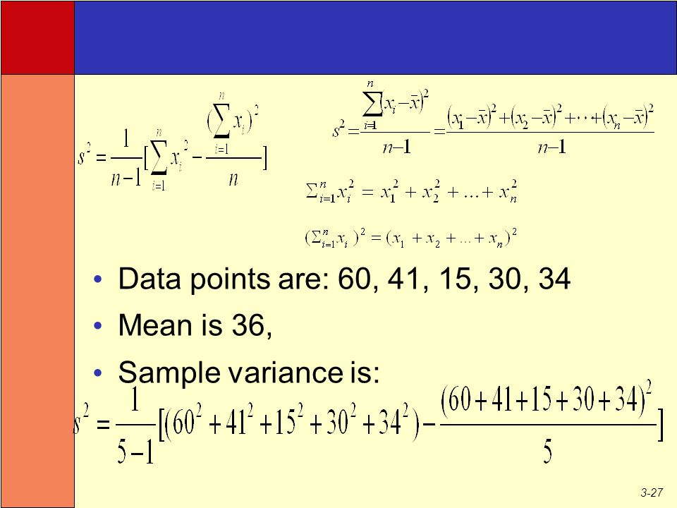 3-27 Data points are: 60, 41, 15, 30, 34 Mean is 36, Sample variance is: