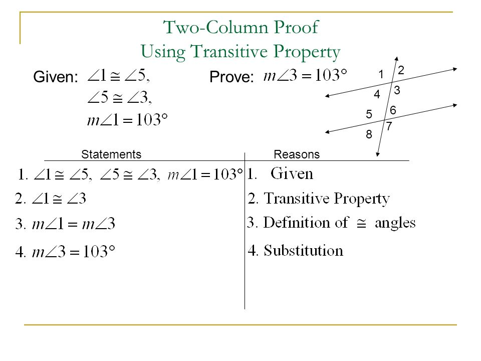 Two-Column Proof Using Transitive Property Given:Prove: Statements Reasons