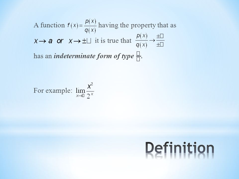 A function having the property that as it is true that has an indeterminate form of type.