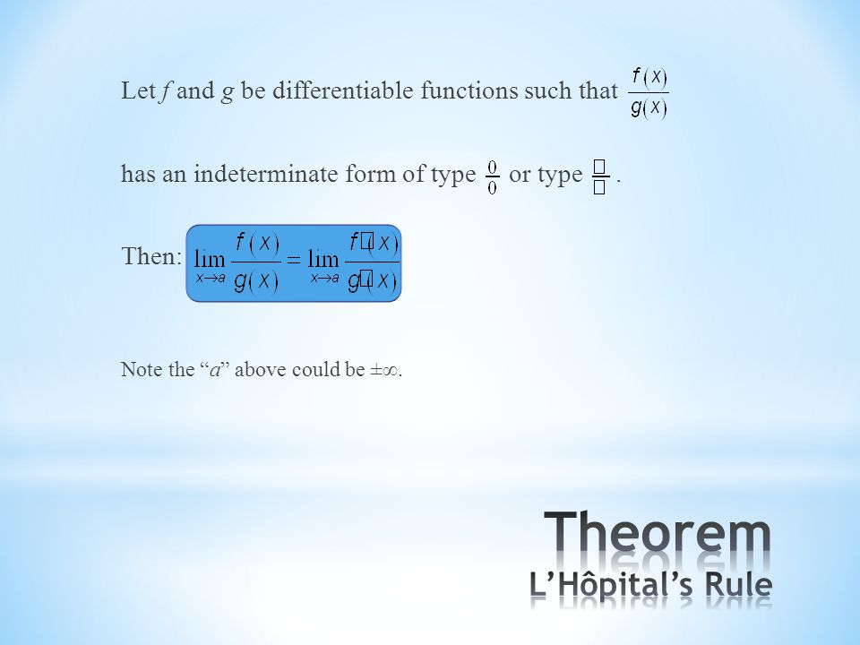 Let f and g be differentiable functions such that has an indeterminate form of type or type.