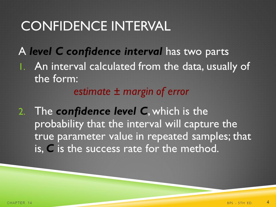 CONFIDENCE INTERVAL A level C confidence interval has two parts 1.