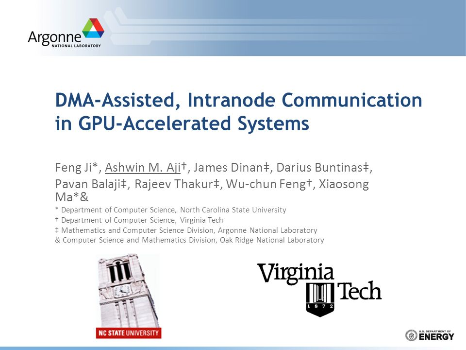 DMA-Assisted, Intranode Communication in GPU-Accelerated Systems Feng Ji*, Ashwin M.
