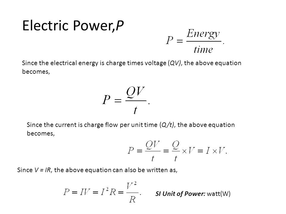 6 Electric P Since The Electrical Energy Is Charge Times Voltage Qv Above Equation Becomes Cur Flow Per Unit Time