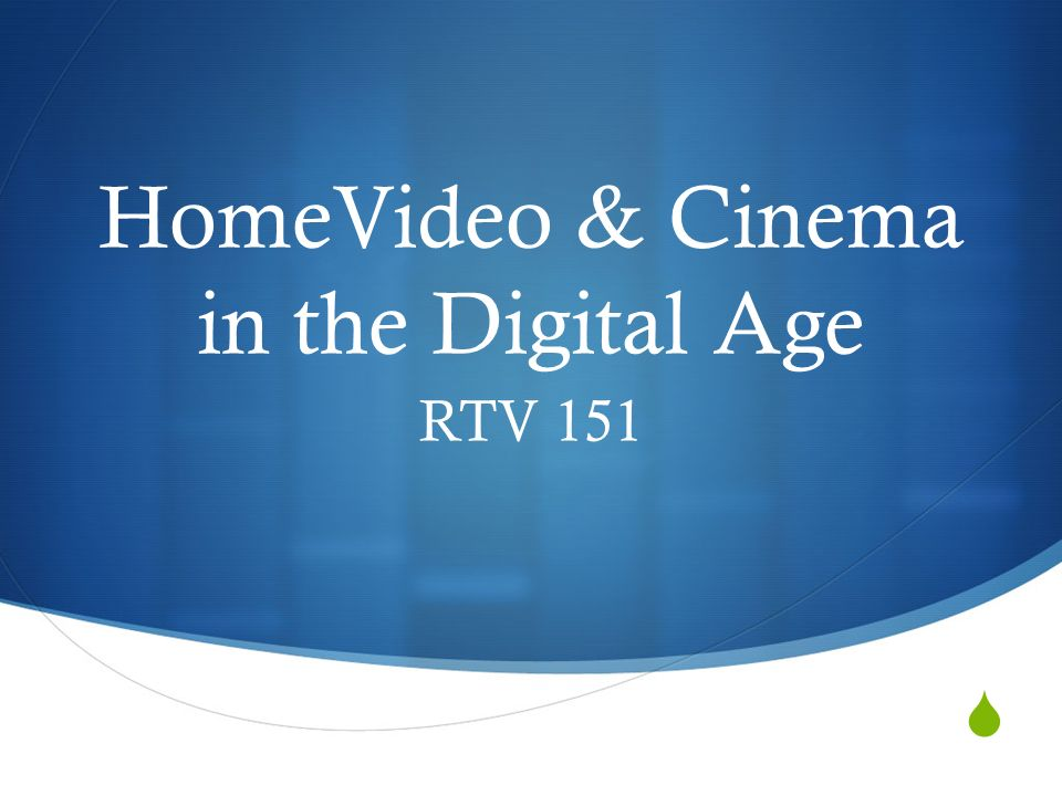  HomeVideo & Cinema in the Digital Age RTV 151